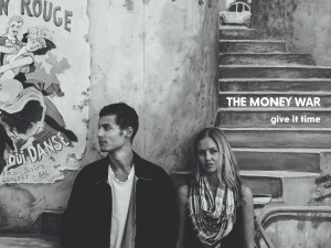 "The Money War – ""Give It Time"""